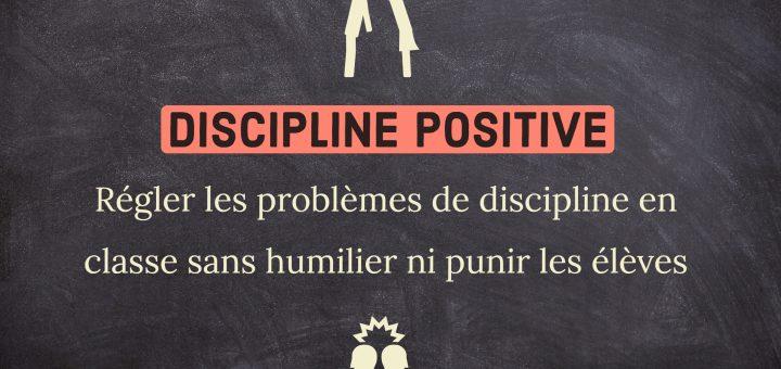 problèmes de discipline en classe sans humilier ni punir