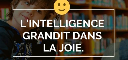 L'intelligence grandit dans la joie