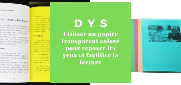 dys papier transparent coloré faciliter la lecture