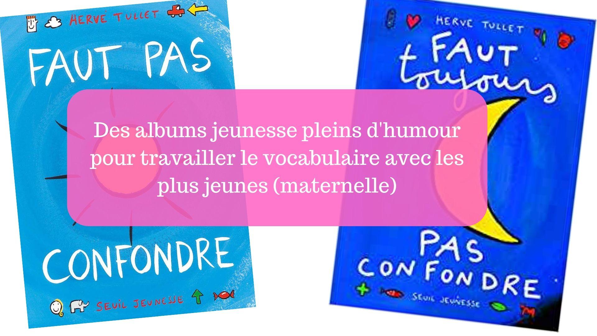 Des Albums Jeunesse Pleins D Humour Pour Travailler Le
