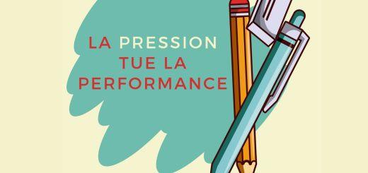 La pression tue la performance