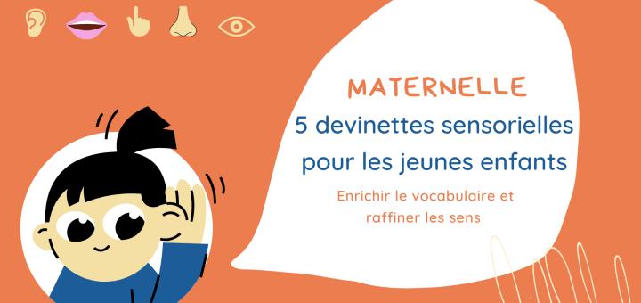 5 devinettes sensorielles pour les jeunes enfants () enrichir le vocabulaire et raffiner les sens