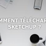 Comment télécharger Sketchup