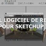 Quel logiciel de rendu pour Sketchup ?