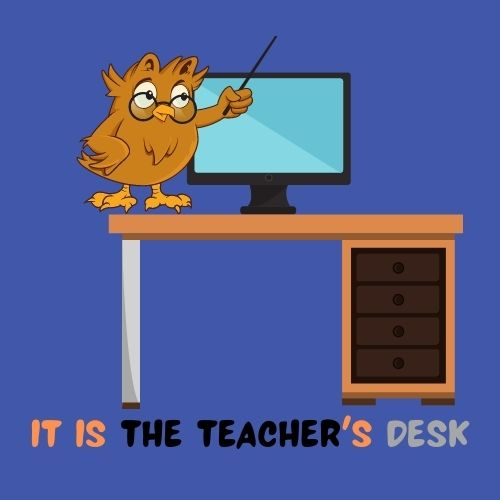 It is the teacher's desk