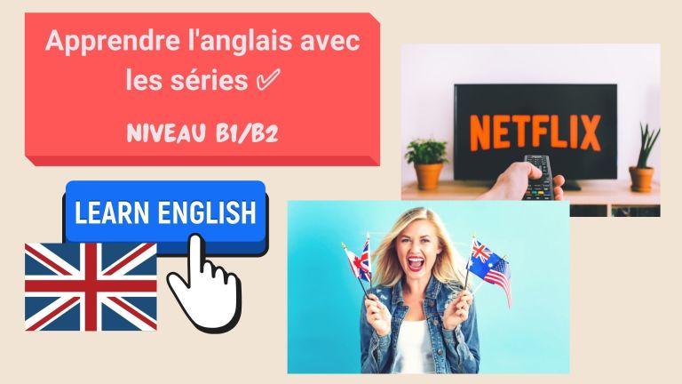 Apprendre l'anglais avec les séries
