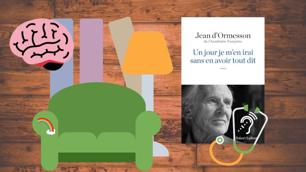 Un jour je m'en irais sans en avoir tout dit de Jean d'Ormesson