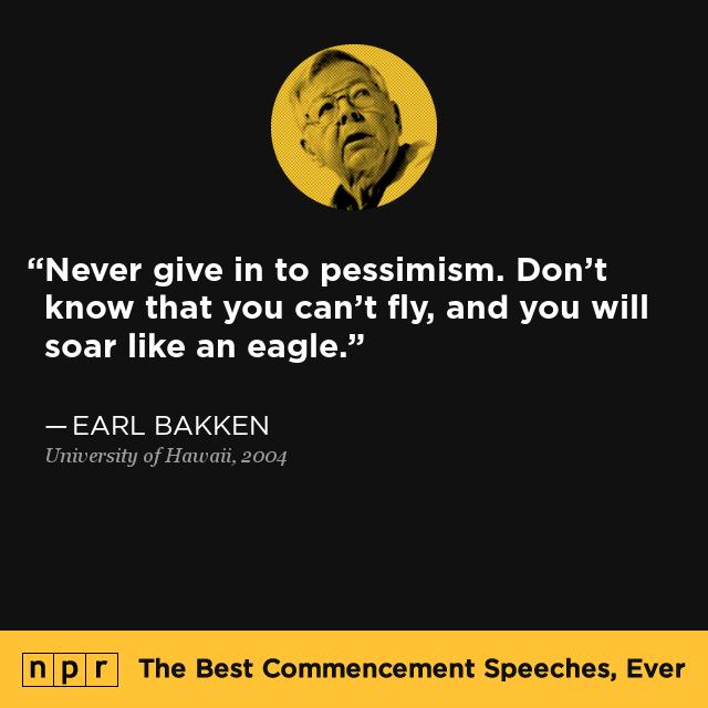 Earl Bakken At University Of Hawaii May 16 2004 The Best Commencement Speeches Ever NPR