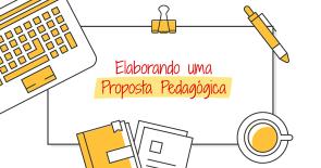 Elaborando uma proposta pedagógica