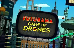 Futurama : Game of Drones