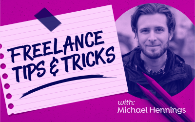 Freelance Tips and Tricks with Michael Hennings