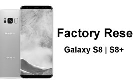 How To Factory Reset Samsung Galaxy S8 And Galaxy S8 Plus