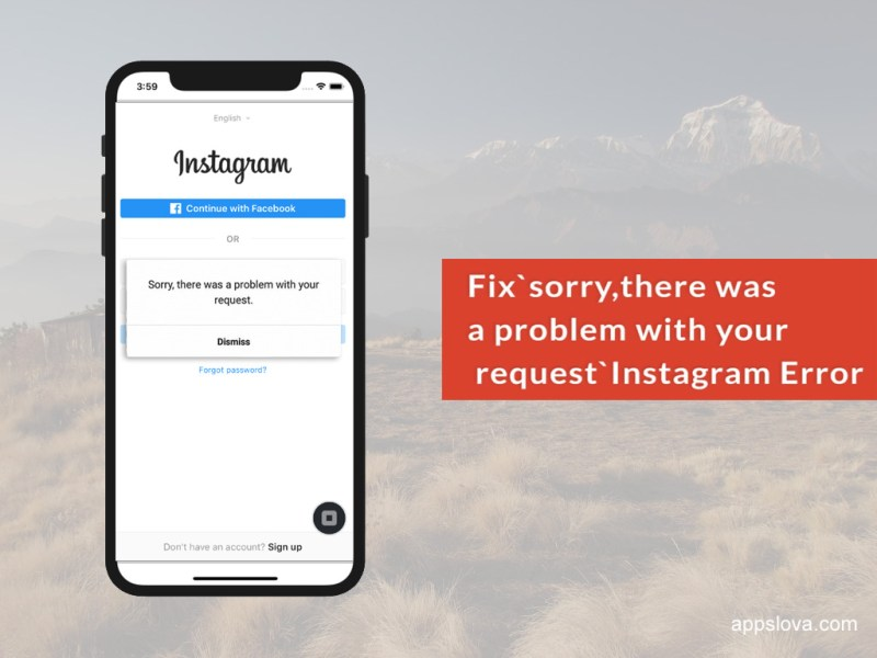 Sorry There Was A Problem With Your Request Error On Instagram