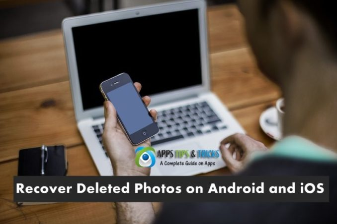 How to Recover Deleted Photos on Android and iOS