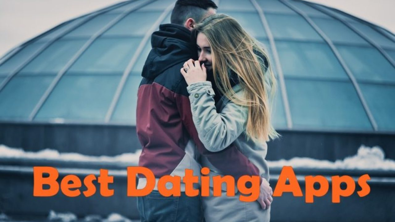 what are the best dating apps for android