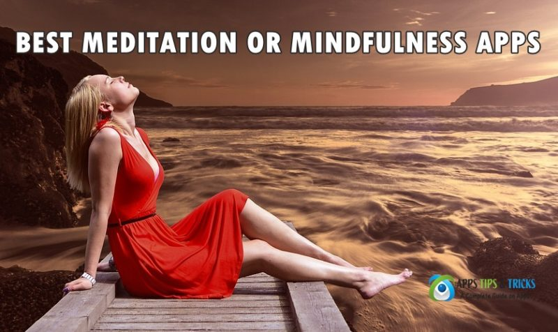 Best Meditation Apps 2019 for Android & iOS to Free Your Mind
