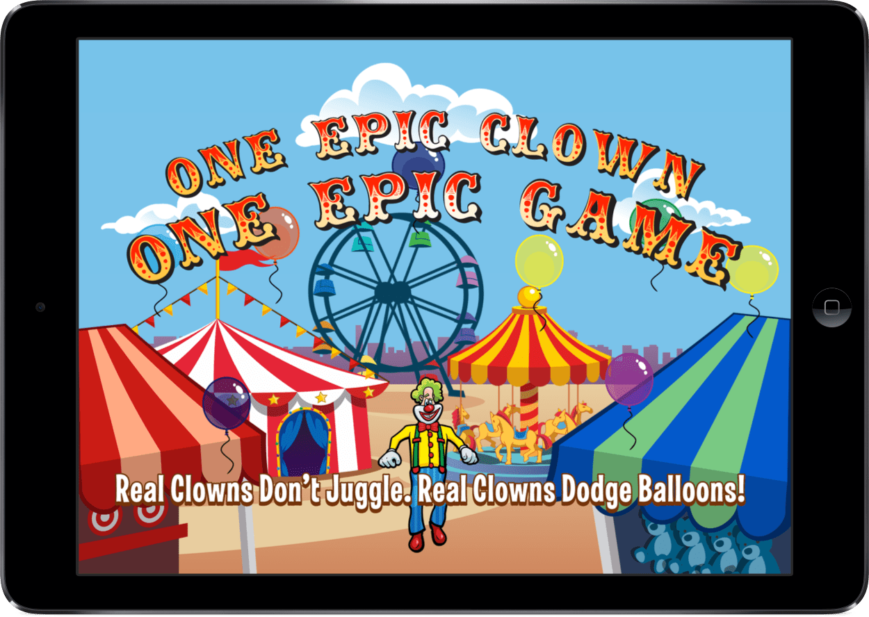"Laugh Clown Professional Balloon Dodger iPad image annotated: ""One Epic Clown, One Epic Game""."
