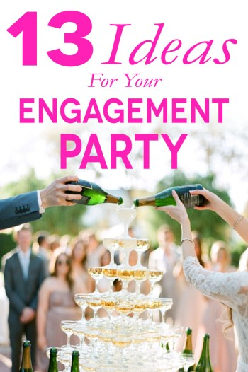 "Engagement Party Ideas - a couple pouring champagne with the text ""13 Ideas for Your Engagement Party"" overlayed in pink"