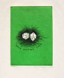 Good Fucking Luck, 1995; Etching; Image size: 204 x 144 mm