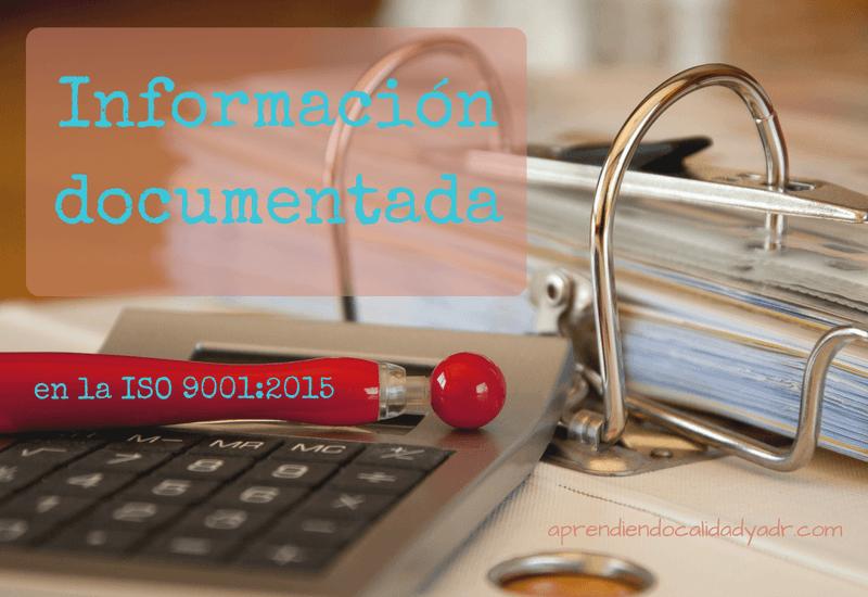 Información documentada en la ISO 9001:2015