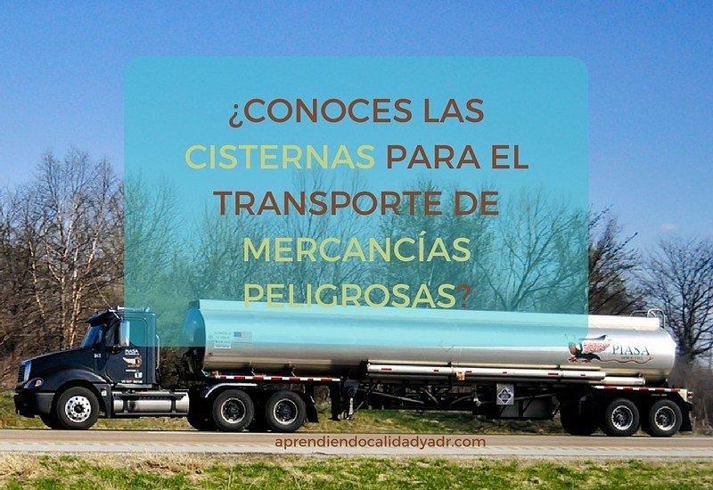 ¿Conoces las cisternas para el transporte de mercancías peligrosas?