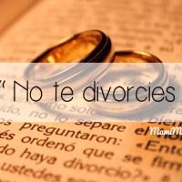"""No te divorcies"""