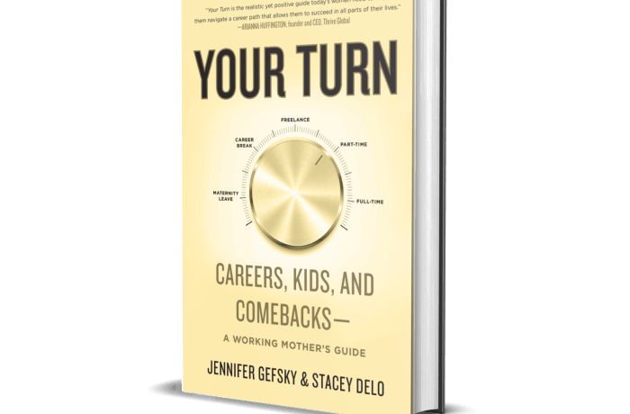 Your Turn: Careers, Kids and Comebacks-A Working Mother's Guide for new mothers and returning to work