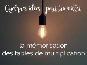 Idées d'activités pour travailler la mémorisation des tables de multiplication