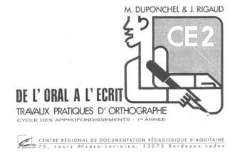 De l'oral à l'écrit - Travaux pratiques d'orthographe CE2