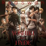 TVアニメ「進撃の巨人」オープニングテーマ『Red Swan』、アーティスト名は 『YOSHIKI feat. HYDE』 に正式決定