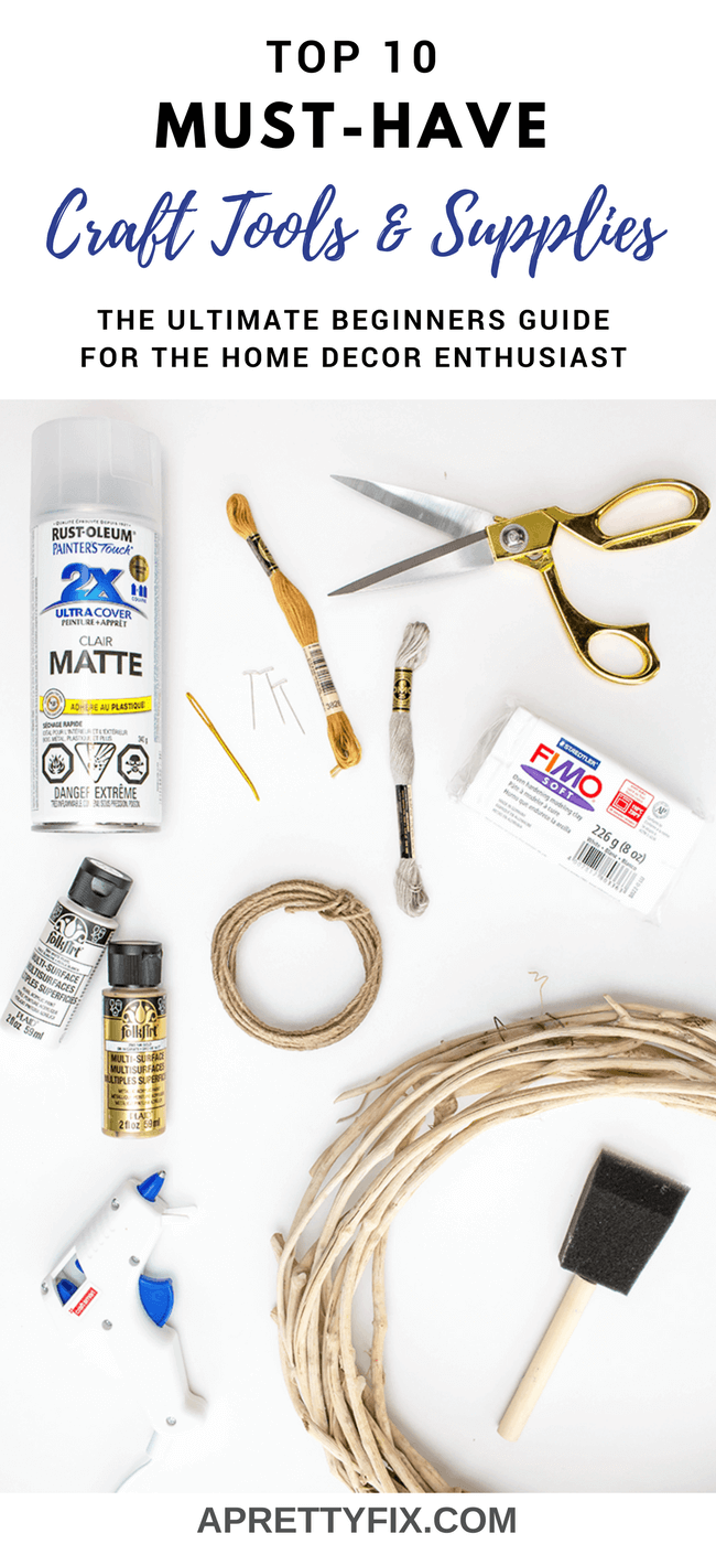 My 10 Must Have Craft Tools And Supplies For The Home Decor Enthusiast