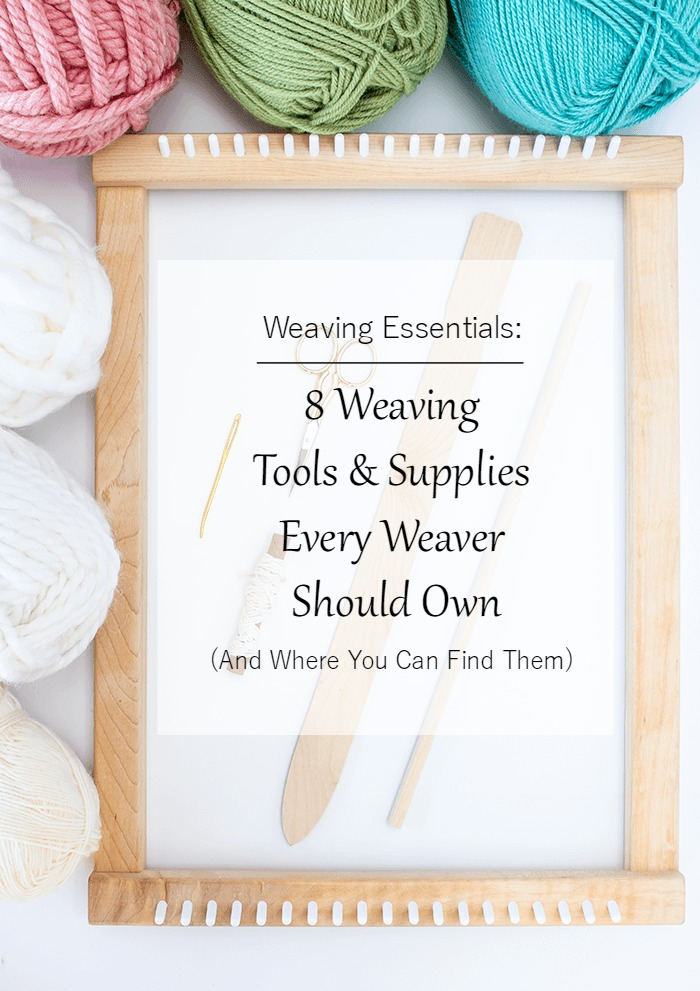 8 Weaving Tools And Supplies Every Weaver Should Own (And Where You