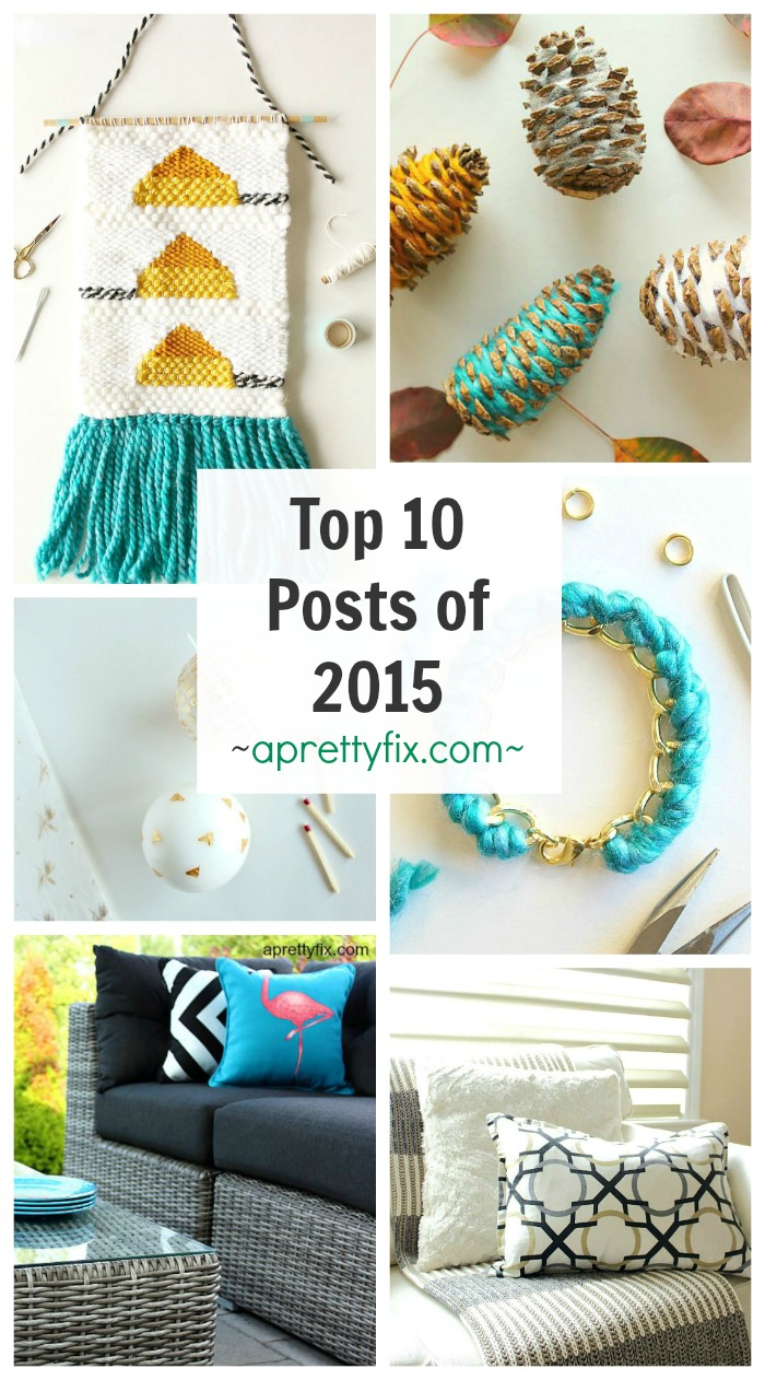 Top 10 Posts of 2015 - Check out the most viewed and pinned crafts and DIYs from the home and craft blog, A Pretty Fix.