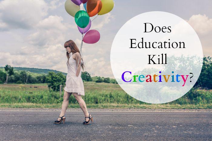 Does education kill creativity?