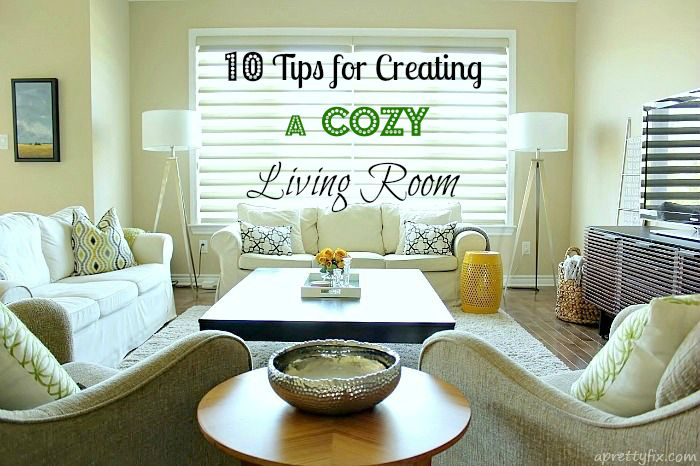 10 Tips For Creating a Cozy Living Room - A Pretty Fix
