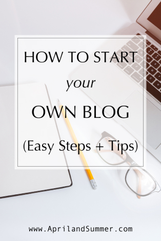 How to Start your Own Blog (Easy Steps + Tips)