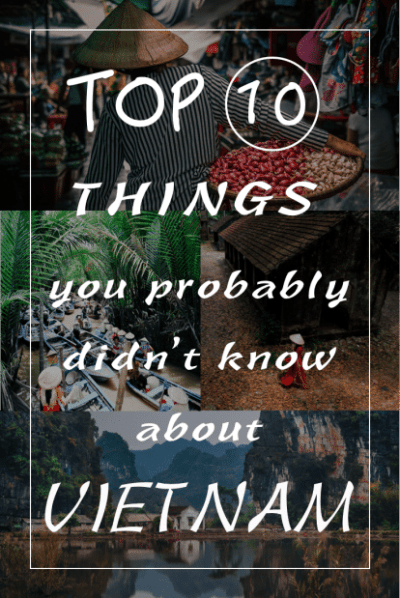 Top 10 things you probably didn't know about Vietnam!