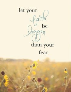 160272-Let-Your-Faith-Be-Bigger-Than-Your-Fear