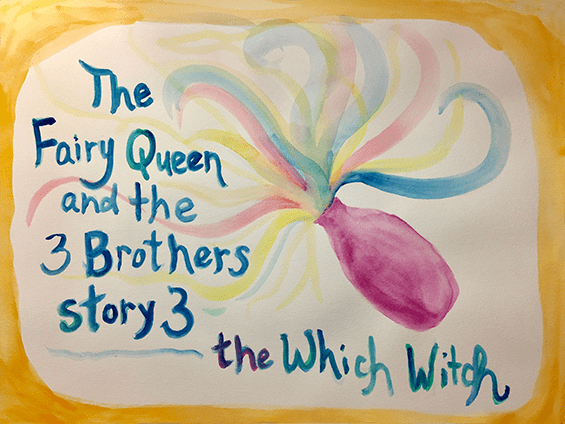 The Fairy Queen and the Three Brothers Story 3, The Which Witch on the April EIght Songs & Stories Podcast at aprileight.com