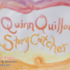 Quinn Quillow, Storycatcher on the April Eight Songs & Stories Podcast at aprileight.com