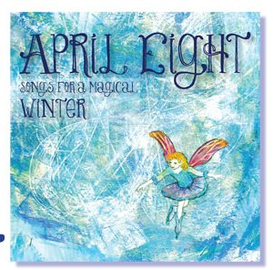 A beautifully magical collection of songs about the wonder of winter, written by April Eight. Some of them you may have heard in the podcast, and some of them will be new. A sweet stocking stuffer, a wonderful party favor, always a delightful listen.