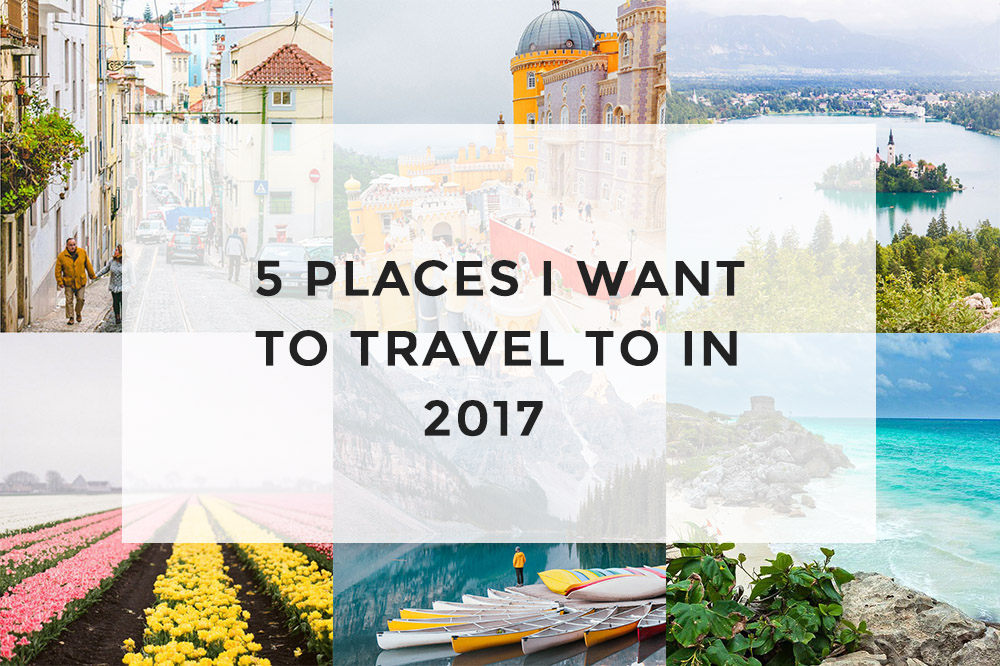 5-places-i-want-to-travel-to-in-2017