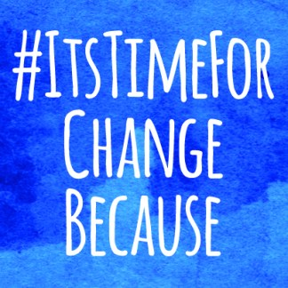 It's Time for Change Because