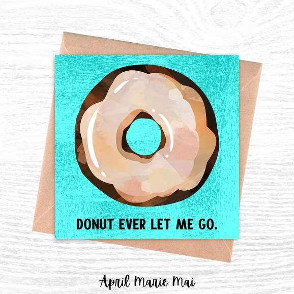Donut Ever Let Me Go Square Printable Greeting Card