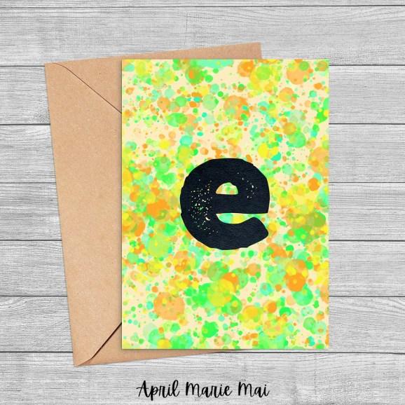 Letter E Monogram Paint Splatter Printable Greeting Card in Orange, Green & Yellow