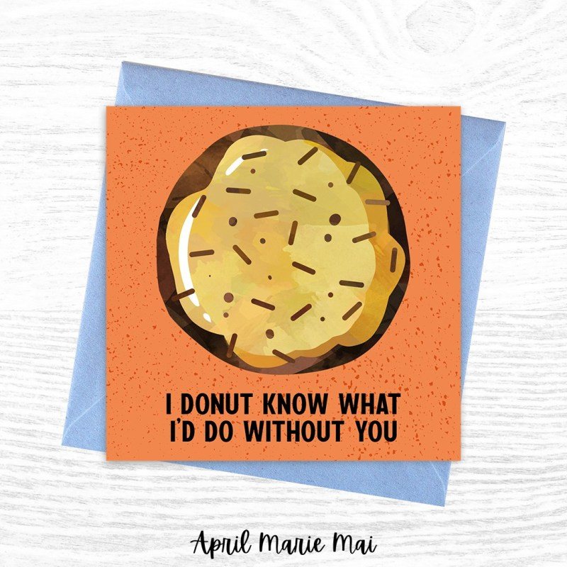I Donut Know What I'd Do Without You Square Printable Greeting Card