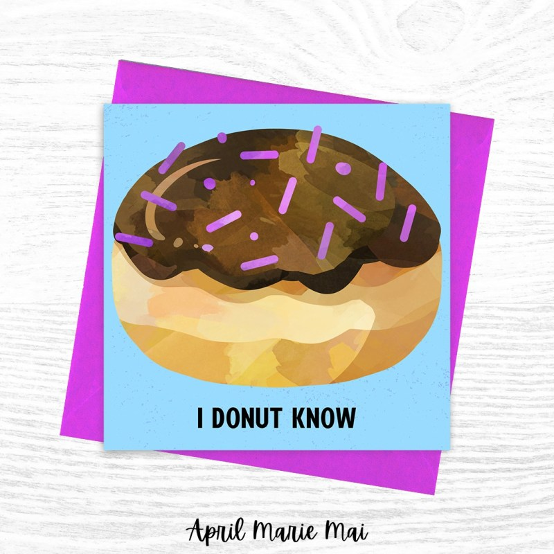 I Donut Know Square Printable Greeting Card