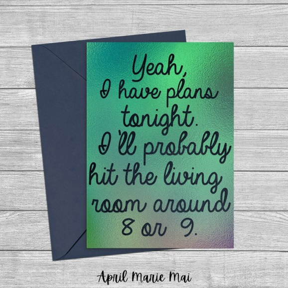Yeah, I Have Plans Tonight in My Living Room Luxe Covid-19 Quarantine Funny Printable Greeting Card