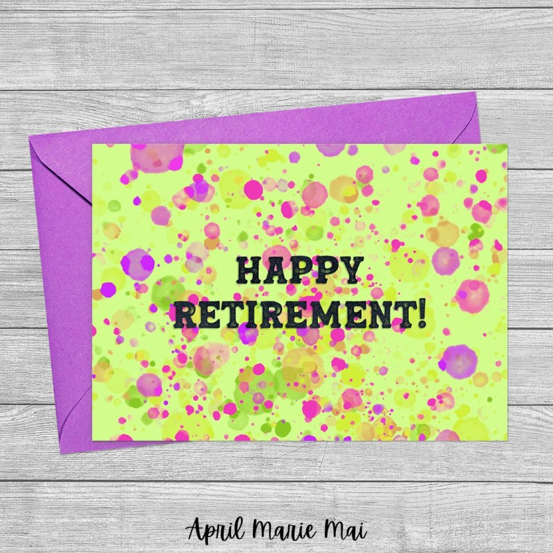 Happy Retirement! Paint Splatter Printable Greeting Card