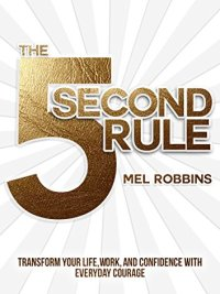 5 Second Rule - Mel Robbins